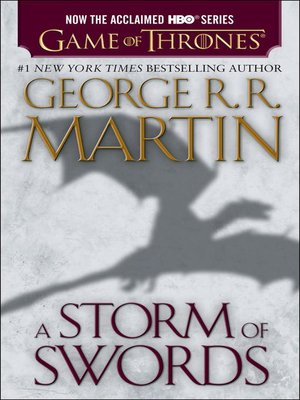 A Storm of Swords by George R. R. Martin.                                              AVAILABLE eBook.