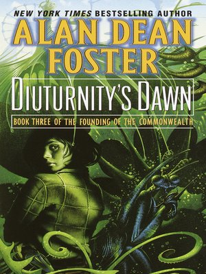 Diuturnity's Dawn by Alan Dean Foster. AVAILABLE eBook.