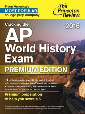 Cracking the AP World History Exam 2016, Premium Edition by Princeton Review. AVAILABLE eBook.