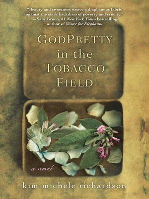 GodPretty in the Tobacco Field by Kim Michele Richardson. AVAILABLE eBook.