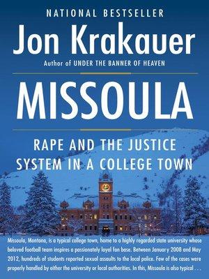 Missoula by Jon Krakauer. AVAILABLE eBook.