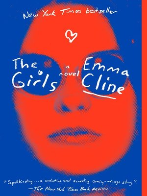The Girls by Emma Cline.                                              AVAILABLE eBook.