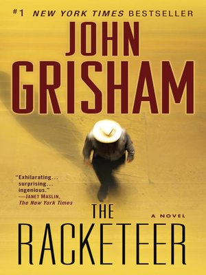The Racketeer by John Grisham. AVAILABLE eBook.
