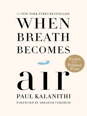 When Breath Becomes Air by Paul Kalanithi. WAIT LIST eBook.