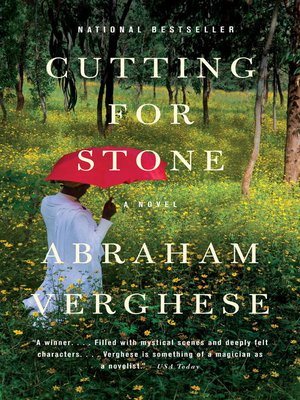 Cutting for Stone by Abraham Verghese. AVAILABLE eBook.