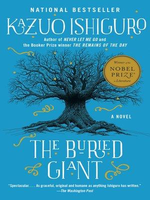 The Buried Giant by Kazuo Ishiguro. WAIT LIST eBook.
