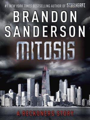 Mitosis by Brandon Sanderson. AVAILABLE eBook.