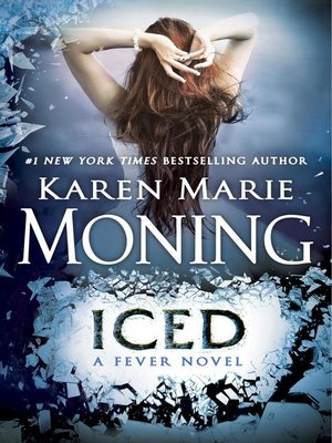 Iced by Karen Marie Moning. AVAILABLE eBook.