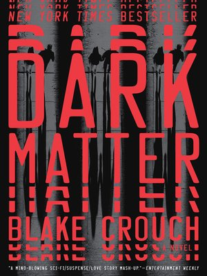 Dark Matter by Blake Crouch. AVAILABLE eBook.