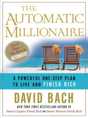 The Automatic Millionaire by David Bach. AVAILABLE eBook.