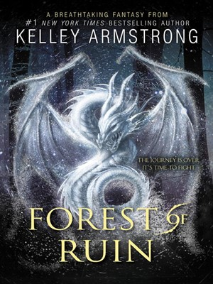 Forest of Ruin by Kelley Armstrong. AVAILABLE eBook.