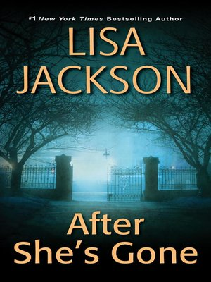 After She's Gone by Lisa Jackson. AVAILABLE eBook.