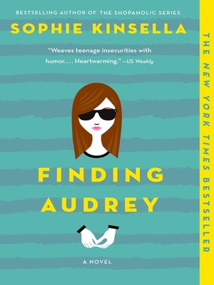Finding Audrey by Sophie Kinsella. AVAILABLE eBook.