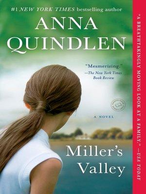Miller's Valley by Anna Quindlen. WAIT LIST eBook.