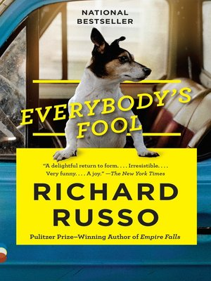 Everybody's Fool by Richard Russo. WAIT LIST eBook.