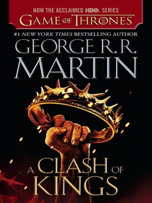 A Clash of Kings by George R. R. Martin.                                              AVAILABLE eBook.
