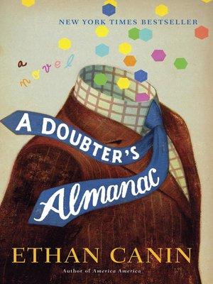 A Doubter's Almanac by Ethan Canin.                                              AVAILABLE eBook.
