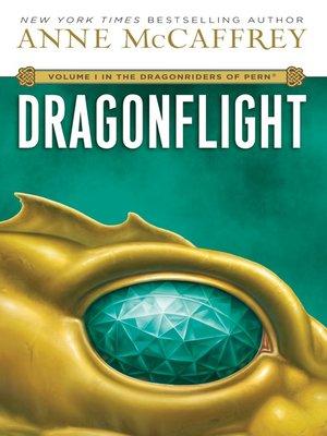 Dragonflight by Anne McCaffrey.                                              WAIT LIST eBook.