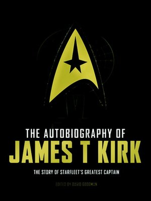 The Autobiography of James T. Kirk by David A. Goodman. AVAILABLE eBook.