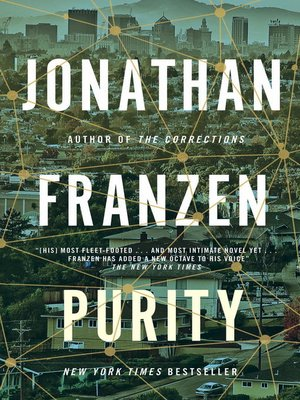 Purity by Jonathan Franzen. AVAILABLE eBook.