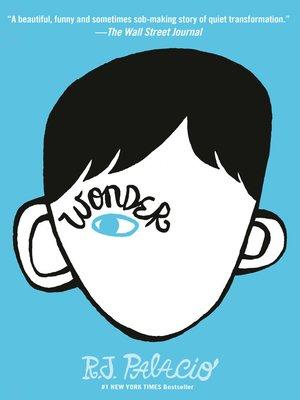 Wonder by R. J. Palacio. AVAILABLE eBook.