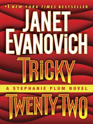 Tricky Twenty-Two by Janet Evanovich. AVAILABLE eBook.
