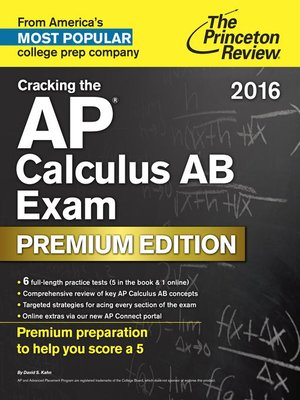 Cracking the AP Calculus AB Exam 2016, Premium Edition by Princeton Review. AVAILABLE eBook.