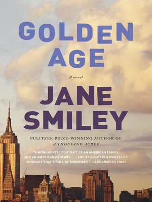 Golden Age by Jane Smiley. AVAILABLE eBook.