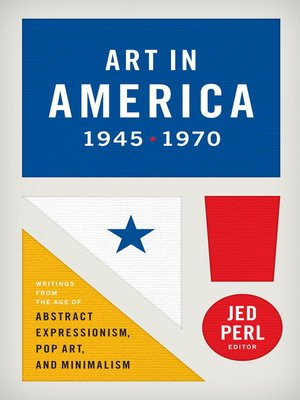 Art in America 1945-1970 by Jed Perl. AVAILABLE eBook.