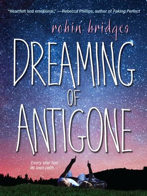 Dreaming of Antigone by Robin Bridges.                                              AVAILABLE eBook.