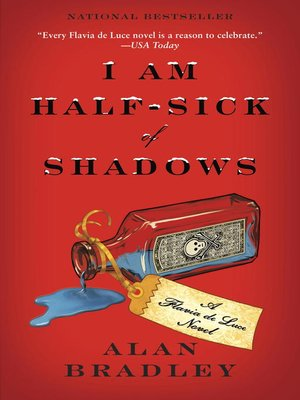 I Am Half-Sick of Shadows by Alan Bradley. AVAILABLE eBook.