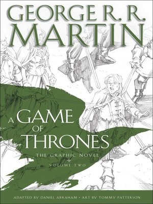 A Game of Thrones: The Graphic Novel, Volume 2 by George R. R. Martin. AVAILABLE eBook.