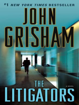 The Litigators by John Grisham. AVAILABLE eBook.