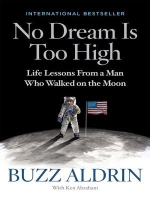No Dream Is Too High by Buzz Aldrin. AVAILABLE eBook.