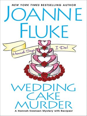 Wedding Cake Murder by Joanne Fluke.                                              AVAILABLE eBook.