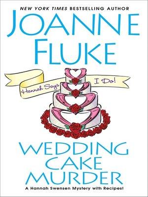 Wedding Cake Murder by Joanne Fluke. AVAILABLE eBook.