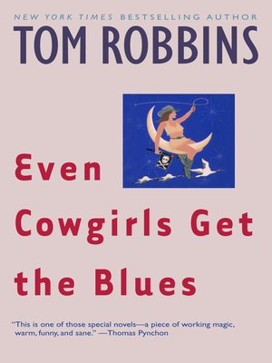 Even Cowgirls Get the Blues by Tom Robbins. WAIT LIST eBook.