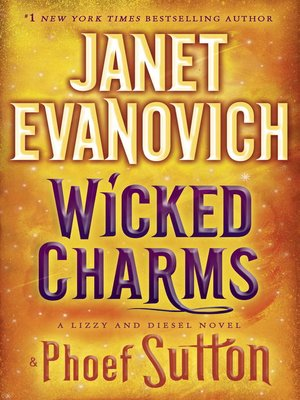 Wicked Charms by Janet Evanovich. AVAILABLE eBook.