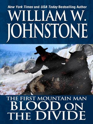 Blood on the Divide by William W. Johnstone. AVAILABLE eBook.