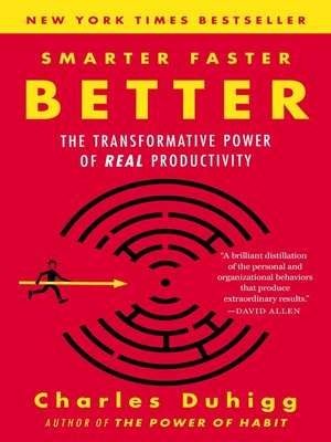 Smarter Faster Better by Charles Duhigg. AVAILABLE eBook.