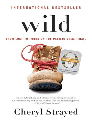 Wild by Cheryl Strayed. AVAILABLE eBook.