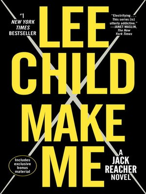 Make Me by Lee Child. AVAILABLE eBook.
