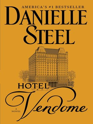 Hotel Vendome by Danielle Steel. AVAILABLE eBook.