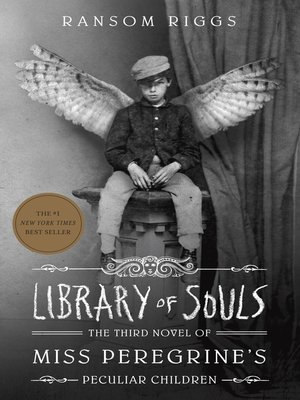 Library of Souls by Ransom Riggs. AVAILABLE eBook.
