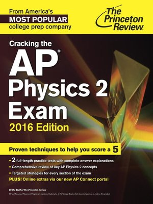 Cracking the AP Physics 2 Exam, 2016 Edition by Princeton Review. AVAILABLE eBook.