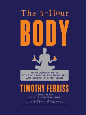 The 4-Hour Body by Timothy Ferriss.                                              WAIT LIST eBook.