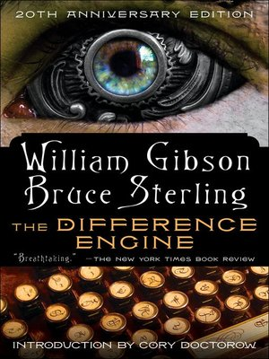 The Difference Engine by William Gibson.                                              AVAILABLE eBook.
