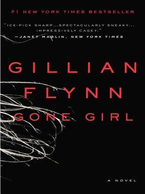Gone Girl by Gillian Flynn.                                              AVAILABLE eBook.