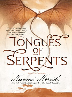 Tongues of Serpents by Naomi Novik. AVAILABLE eBook.