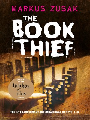 The Book Thief by Markus Zusak. AVAILABLE eBook.